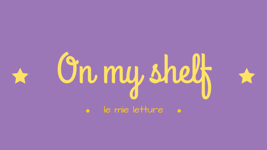 On my shelf - le mie letture -